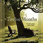 Twelve Months | Steven Manchester