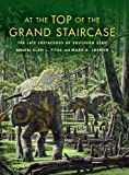 img - for At the Top of the Grand Staircase: The Late Cretaceous of Southern Utah (Life of the Past) book / textbook / text book