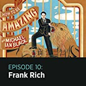 10: Frank Rich |  How to Be Amazing with Michael Ian Black