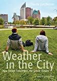 img - for Weather in the City: How Design Shapes the Urban Climate book / textbook / text book