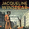 Leaving Everything Most Loved: Maisie Dobbs, Book 10 Audiobook by Jacqueline Winspear Narrated by Orlagh Cassidy