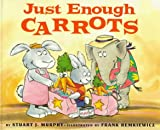 Just Enough Carrots (MathStart) (006026778X) by Murphy, Stuart J.