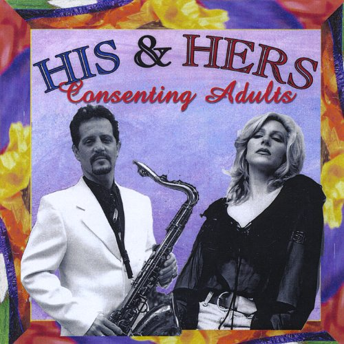 His and Hers - Consenting Adults