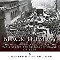 Black Tuesday: The History and Legacy of the Wall Street Stock Market Crash of 1929 Audiobook by  Charles River Editors Narrated by Doron Alon