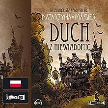 Duch z Niewiadomic (Tajemnice starego palacu 1) Audiobook by Katarzyna Majgier Narrated by Joanna Gajór