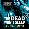 The Dead Won't Sleep: Rosie Gilmour Audiobook by Anna Smith Narrated by Sarah Barron