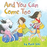 And You Can Come Too (1550379046) by Ohi, Ruth