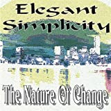 Nature of Change by Elegant Simplicity