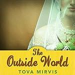 The Outside World | Tova Mirvis