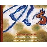 Guendaguti Nee Sisi = La Muerte de Pies Ligeros / Edicion Bilinge Zapoteco - Espanol (Especiales de a la Orilla...