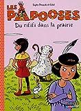 """Afficher """"Les Papooses n° 6 Du rififi dans la prairie"""""""