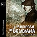 La mariposa de obsidiana [The Obsidian Butterfly] Audiobook by Juan Bolea Narrated by  Sonolibro