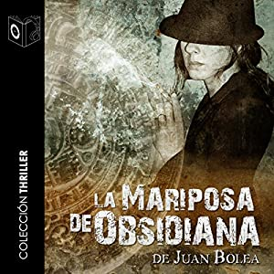 La mariposa de obsidiana [The Obsidian Butterfly] | [Juan Bolea]