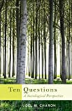 img - for Ten Questions: A Sociological Perspective book / textbook / text book