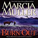 Burn Out: A Sharon McCone Mystery Audiobook by Marcia Muller Narrated by Laura Hicks