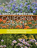 img - for The Drought-Defying California Garden: 230 Native Plants for a Lush, Low-Water Landscape by Greg Rubin (2016-04-06) book / textbook / text book