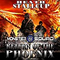 Return of the Phoenix: Monster Squad, Book 1 Audiobook by Heath Stallcup Narrated by Jack Voorhies