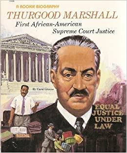 Thurgood Marshall: First Black Supreme Court Justice ...