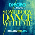 Somebody Dance With Me [feat. Manu-L] (Remady 2013 Mix)