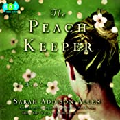 The Peach Keeper: A Novel | [Sarah Addison Allen]