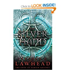 The Silver Hand (The Song of Albion) by Stephen R. Lawhead