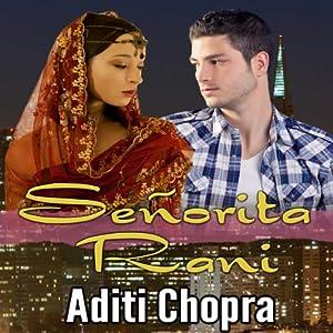 Senorita Rani | [Aditi Chopra]