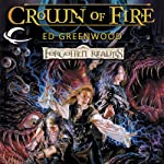 Crown of Fire: Forgotten Realms: Shandril's Saga, Book 2 (       UNABRIDGED) by Ed Greenwood Narrated by James Patrick Cronin