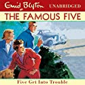 Famous Five: 8: Five Get Into Trouble Audiobook by Enid Blyton Narrated by Jan Francis