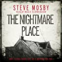 The Nightmare Place (       UNABRIDGED) by Steve Mosby Narrated by Maggie Ollenrenshaw