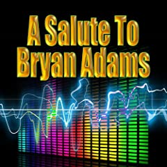 A Salute To Bryan Adams