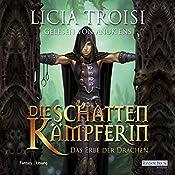Das Erbe der Drachen (Die Schattenkämpferin 1) | Licia Troisi