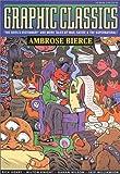 Graphic Classics Volume 6: Ambrose Bierce (Graphic Classics (Eureka)) (0971246467) by Bierce, Ambrose