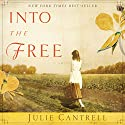 Into the Free: A Novel (       UNABRIDGED) by Julie Cantrell Narrated by Luci Christian Bell