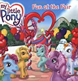 My Little Pony: Fun at the Fair (0060554002) by Egan, Kate