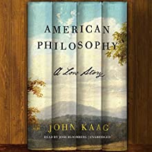 American Philosophy: A Love Story Audiobook by John Kaag Narrated by Josh Bloomberg