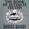 The Book of Ultimate Truths: Cornelius Trilogy, Book 1 Hörbuch von Robert Rankin Gesprochen von: Robert Rankin