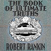 The Book of Ultimate Truths: Cornelius Trilogy, Book 1 | Robert Rankin