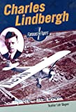 Charles Lindbergh: Spirit of St. Louis (Famous Flyers) (061365188X) by Wagner, Heather Lehr