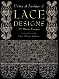 Pictorial Archive of Lace Designs: 325 Historic Examples (Dover Pictorial Archive Series)