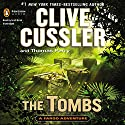 The Tombs: A Fargo Adventure, Book 4 (       UNABRIDGED) by Clive Cussler, Thomas Perry Narrated by Scott Brick