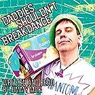 Daddies Shouldn't Breakdance Hörbuch von Jimmy Mak Gesprochen von: Jimmy Mak