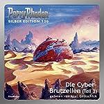 Die Cyber-Brutzellen - Teil 3 (Perry Rhodan Silber Edition 120) | William Voltz,Peter Griese,Marianne Sydow