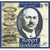Robert Goddard (Discover the Life of an Inventor II)