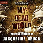My Dead World | Jacqueline Druga