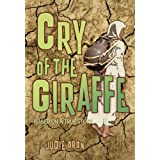 Cry of the Giraffeby Judie Oron