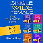 Single Wide Female: The Bucket List: 6 Book Bundle, Books 1-6 | Lillianna Blake,P. Seymour