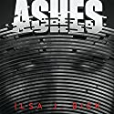 Ashes: Ashes Trilogy, Book 1 (       UNABRIDGED) by Ilsa J. Bick Narrated by Katherine Kellgren