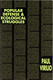 Popular Defense & Ecological Struggles (Semiotext(e) Foreign Agents Series) (0936756055) by Virilio, Paul
