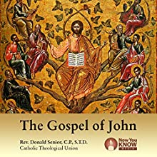 The Gospel of John Lecture by Rev. Donald Senior CPSTD Narrated by Rev. Donald Senior CPSTD