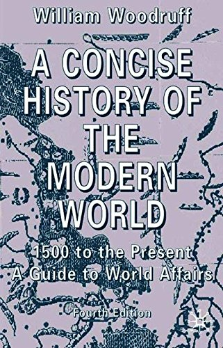 A Concise History of the Modern World, Fourth Edition: 1500 to the Present: A Guide to World Affairs